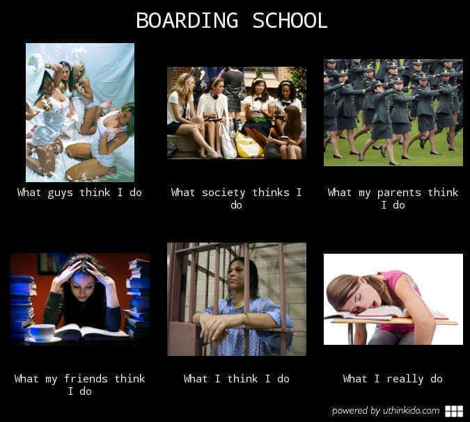 What they think I do at boarding school.