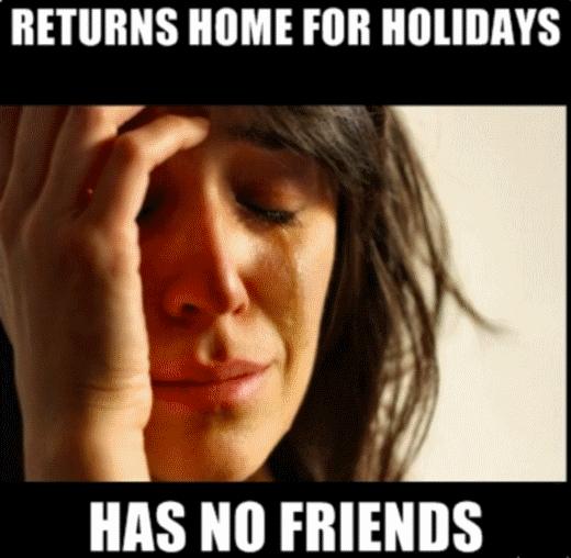 returns-home-for-holidays-has-no-friends